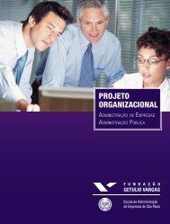 PROJETO ORGANIZACIONAL - FGV-EAESP Escola de ...