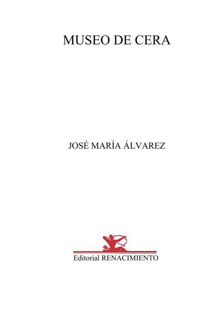 MUSEO DE CERA JOSE MARIA ALVAREZ José María Álvarez