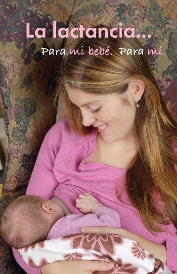 La lactancia... Para mi bebé. Para mi. Publication 2946