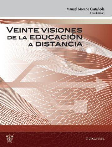VEINTE VISIONES DE lA EDuCACIóN A DISTANCIA - Biblioteca ...