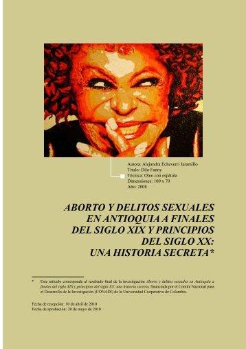 aborto y delitos sexuales en antioquia a finales del siglo ... - Leyex.info