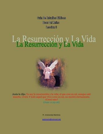 La Resureccion y la Vida - Iglesia El Evangelio Del Reino