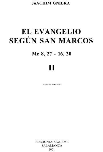 EL EVANGELIO SEGÚN SAN MARCOS Me 8, 27 - 16, 20 II - 10
