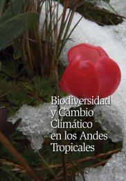 Biodiversidad y Cambio Climático en los Andes Tropicales