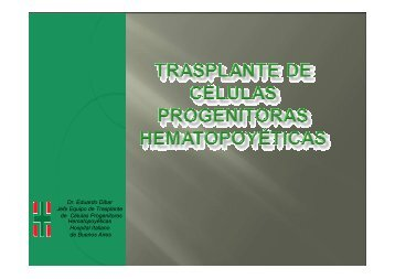 Dr. Eduardo Dibar Jefe Equipo de Trasplante de Células ...