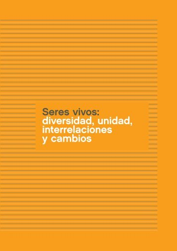 Seres vivos: diversidad, unidad, interrelaciones ... - Aprender en casa