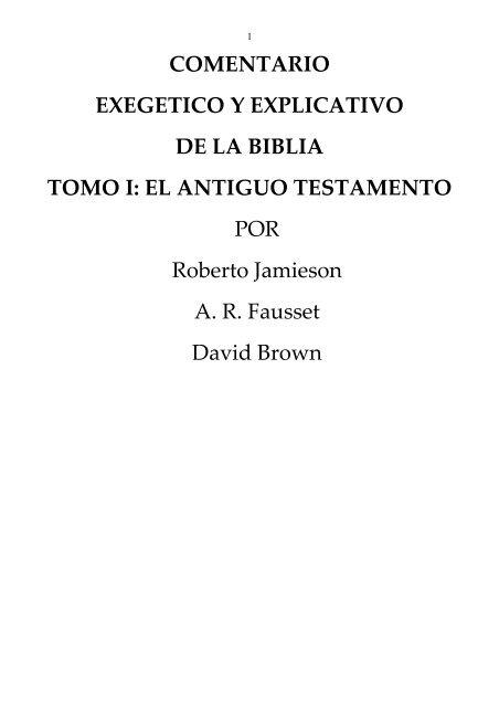 COMENTARIO EXEGETICO Y EXPLICATIVO DE LA BIBLIA TOMO I