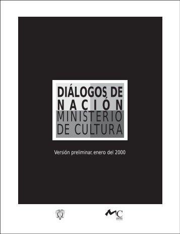 DIÁLOGOS DE NACIÓN MINISTERIO DE CULTURA - Intranet ...