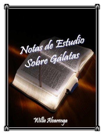 Notas de Estudio Sobre Galatas - The Bible / Regresando A La Biblia