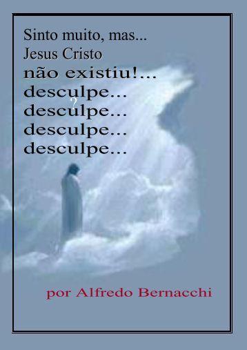 Jesus Cristo Não Existiu - Alfredo Bernacchi - PDF
