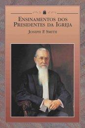 ENSINAMENTOS DOS PRESIDENTES DA IGREJA JOSEPH F. SMITH
