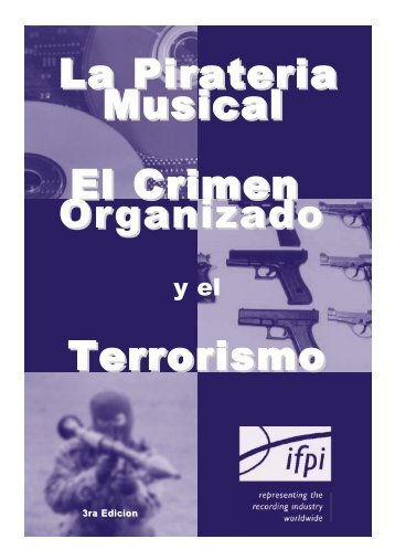 La Pirateria Musical El Crimen Organizado Terrorismo - IFPI