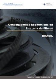 Consequências Econômicas da Pirataria de Filmes BRASIL - MPA