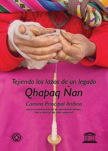 Tejiendo los lazos de un legado: Qhapaq Nan ... - unesdoc - Unesco
