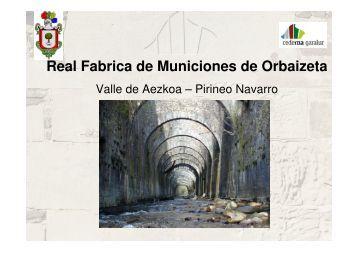 Real Fabrica de Municiones de Orbaizeta - Valle de Aezkoa