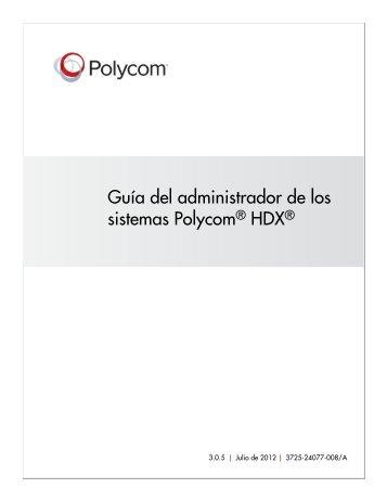 8310319ea Guía del administrador de los sistemas Polycom HDX, versión 3.0.5