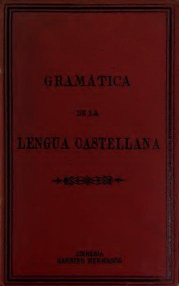 Gramatica de la lengua Castellana segun la Academia Española