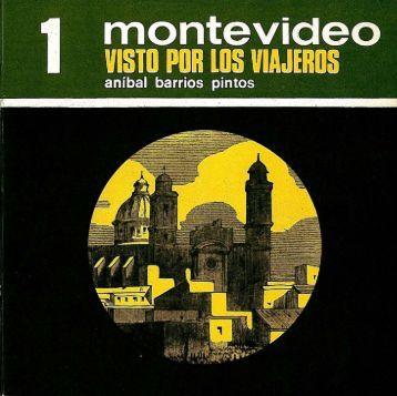 1. Montevideo visto por los viajeros / Aníbal Barrios Pintos