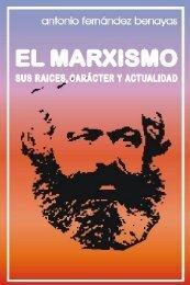 El Marxismo: sus raíces, carácter y actualidad