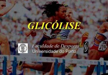 Glicólise - Faculdade de Desporto da Universidade do Porto