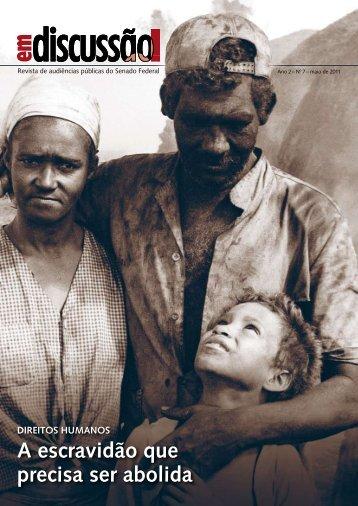 A escravidão que precisa ser abolida - Senado Federal