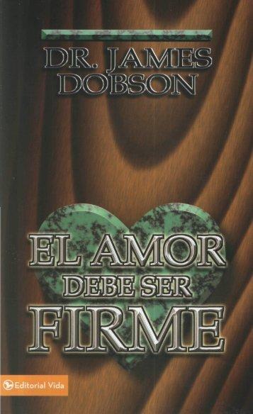 Dr. James Dobson – el-amor-debe-ser-firme - OpenDrive