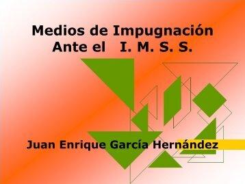 Medios de Impugnación Ante el I. M. S. S.