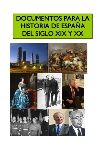 DOCUMENTOS PARA LA HISTORIA DE ESPAÑA DEL SIGLO XIX Y ...