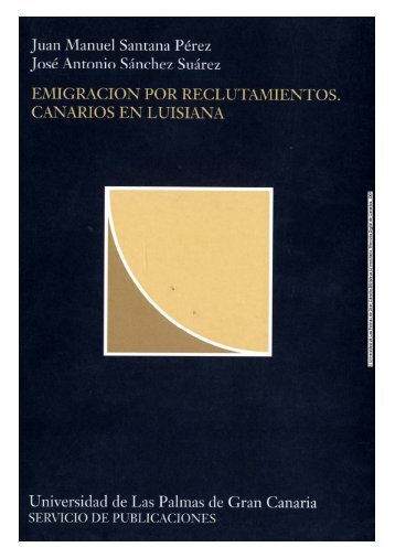 Emigración por reclutamientos. Canarios en Luisiana - Acceda ...