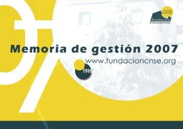 Memoria de gestión 2007 - Fundación CNSE