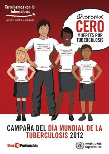 CAmpAÑA DEl DÍA muNDiAl DE lA tubERCulOsis 2012 - Stop TB ...