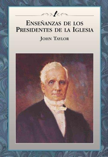 Enseñanzas de los Presidentes de la Iglesia: John Taylor