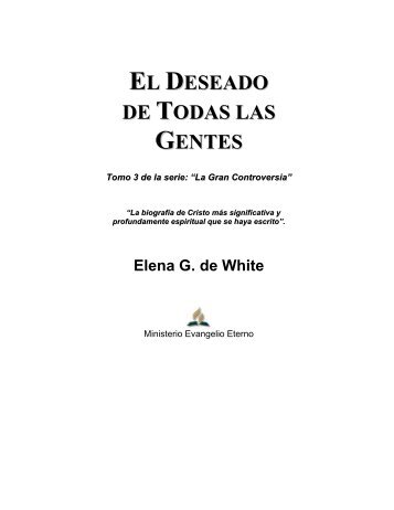 EL DESEADO DE TODAS LAS GENTES - Truth For the End of Time
