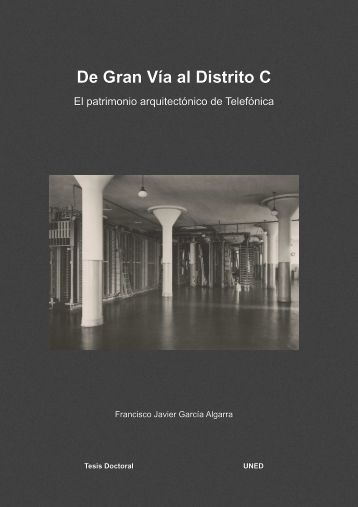 De Gran Vía al Distrito C : el patrimonio ... - e-Spacio - UNED