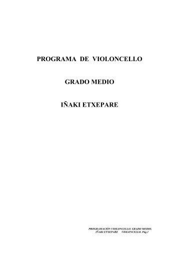 PROGRAMA DE VIOLONCELLO GRADO MEDIO IÑAKI ETXEPARE