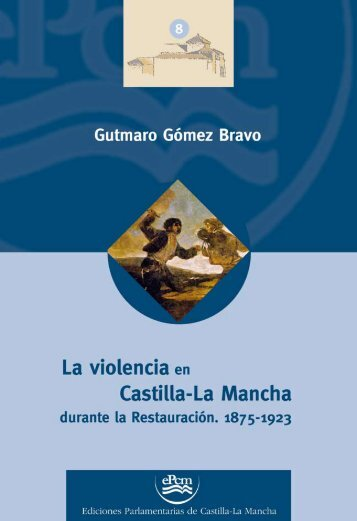 La violencia en Castilla-La Mancha durante la restauración. 1875 ...