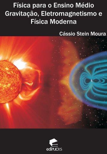 Física para o Ensino Médio Gravitação, Eletromagnetismo e ... - pucrs