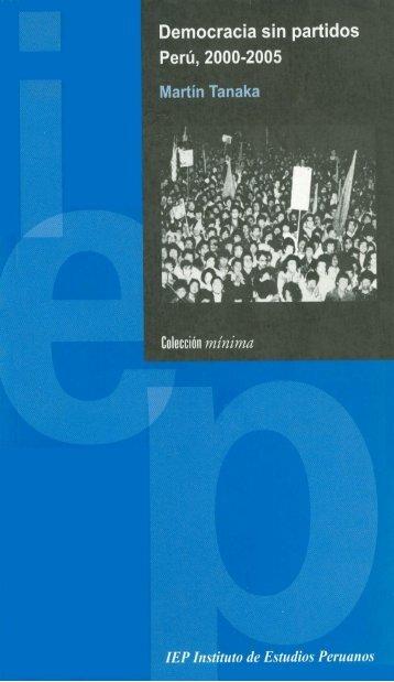Democracia sin partidos. Perú 2000-2005 - Instituto de Estudios ...