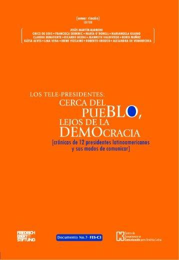 Los tele-presidentes: cerca del pueblo, lejos de la democracia ...