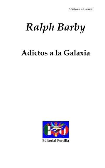 Ralph Barby Adictos a la Galaxia - Editorial Portilla