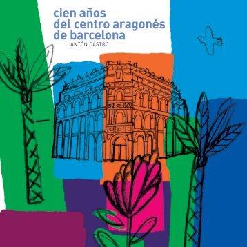 cien años del centro aragonés de barcelona - Gobierno de Aragón
