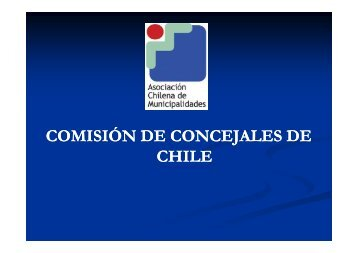 COMISIÓN DE CONCEJALES DE CHILE - Asociación Chilena de ...