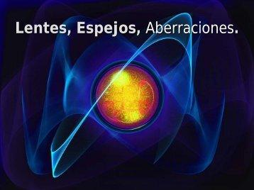 Lentes, Espejos, Aberraciones. - Departamento de Física y Astronomía