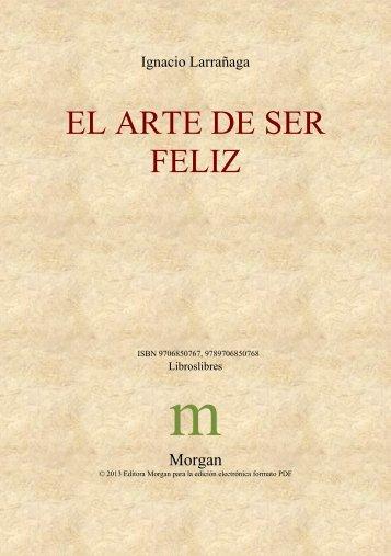 EL ARTE DE SER FELIZ Ignacio Larrañaga - OpenDrive