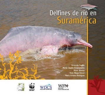 Delfines de río en Suramérica - Conservación Internacional
