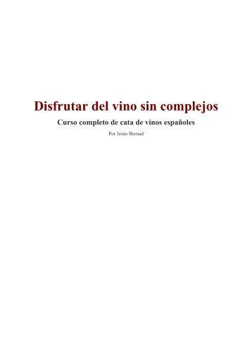 Disfrutar del vino sin complejos Curso completo de cata ... - GQ.com