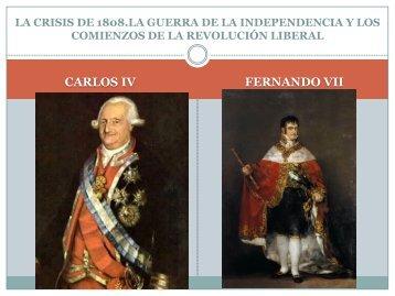 CARLOS IV – FERNANDO VII - Historia 2º de bachillerato