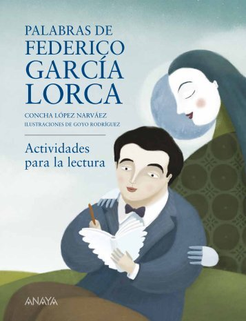 Palabras de Federico García Lorca - Anaya Infantil y Juvenil