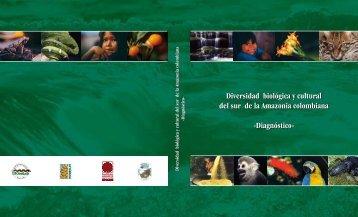 Diversidad biológica y cultural del sur de la Amazonia colombiana ...