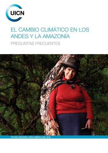 EL CAMBIO CLIMÁTICO EN LOS ANDES Y LA AMAZONÍA ... - IUCN